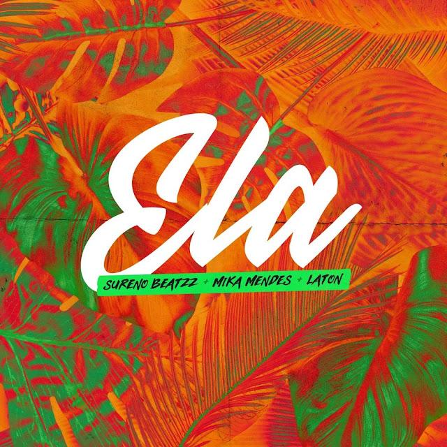 Sureno Beatzz - Ela (feat. Mika Mendes & Laton)