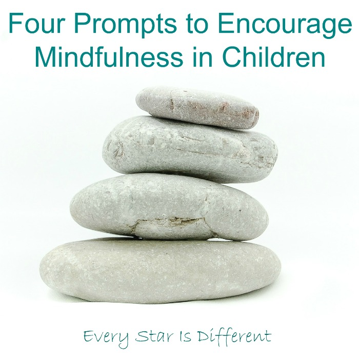 Four Prompts to Encourage Mindfulness in Children