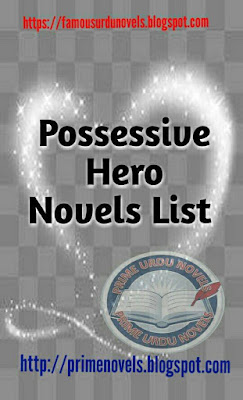 Possessive Hero Romantic Novels List - Famous Urdu Novels