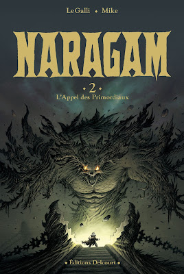 couverture de Naragam T2 L'appel des Primordiaux de Le Galli et Mike chez Delcourt