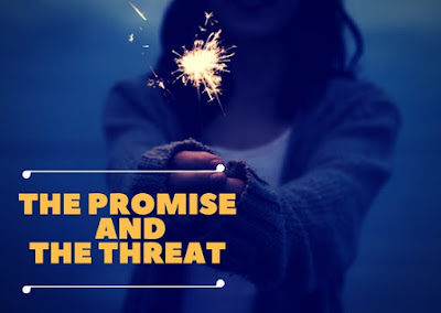 The Promise and the Threat