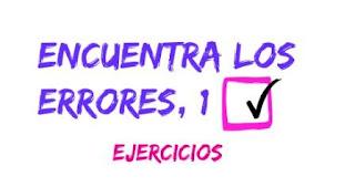 ENCUENTRA LOS ERRORES, 1. Un juego-ejercicio para repasar tu español.