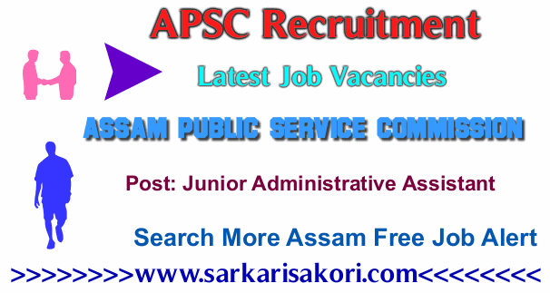APSC Recruitment 2017 Junior Administrative Assistant