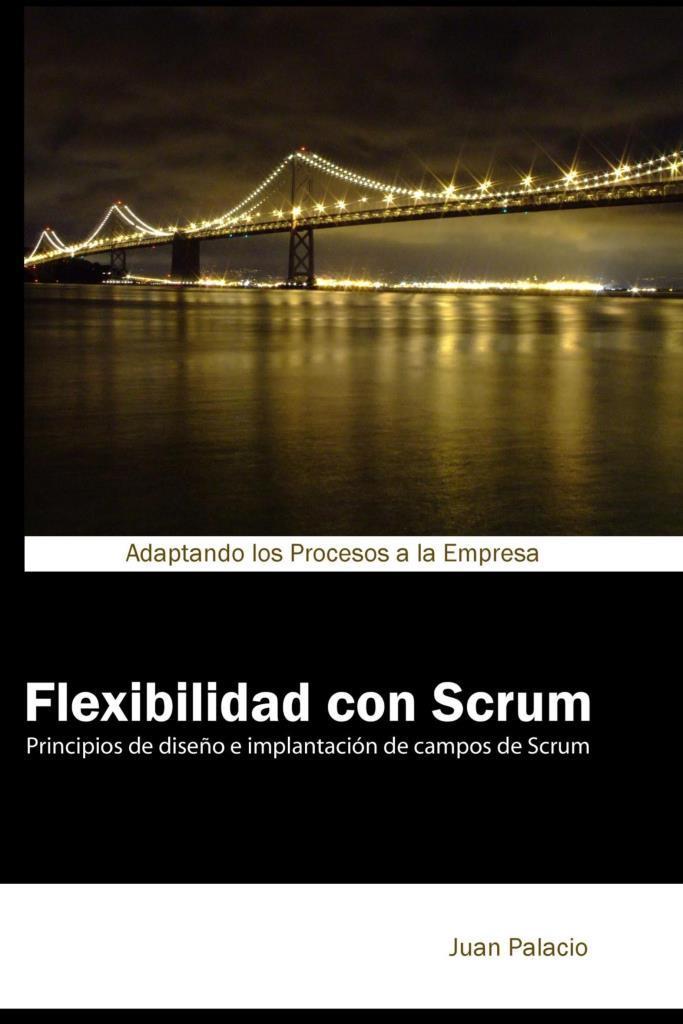Flexibilidad con Scrum – Juan Palacio