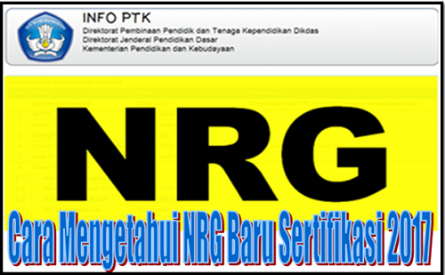 Cara Mengetahui NRG Baru Sertifikasi 2017