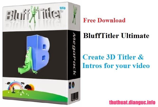 tie-smallDownload BluffTitler Ultimate 14.1.1.1 Full Cr@ck – Phần mềm thiết kế tiêu đề video 3D