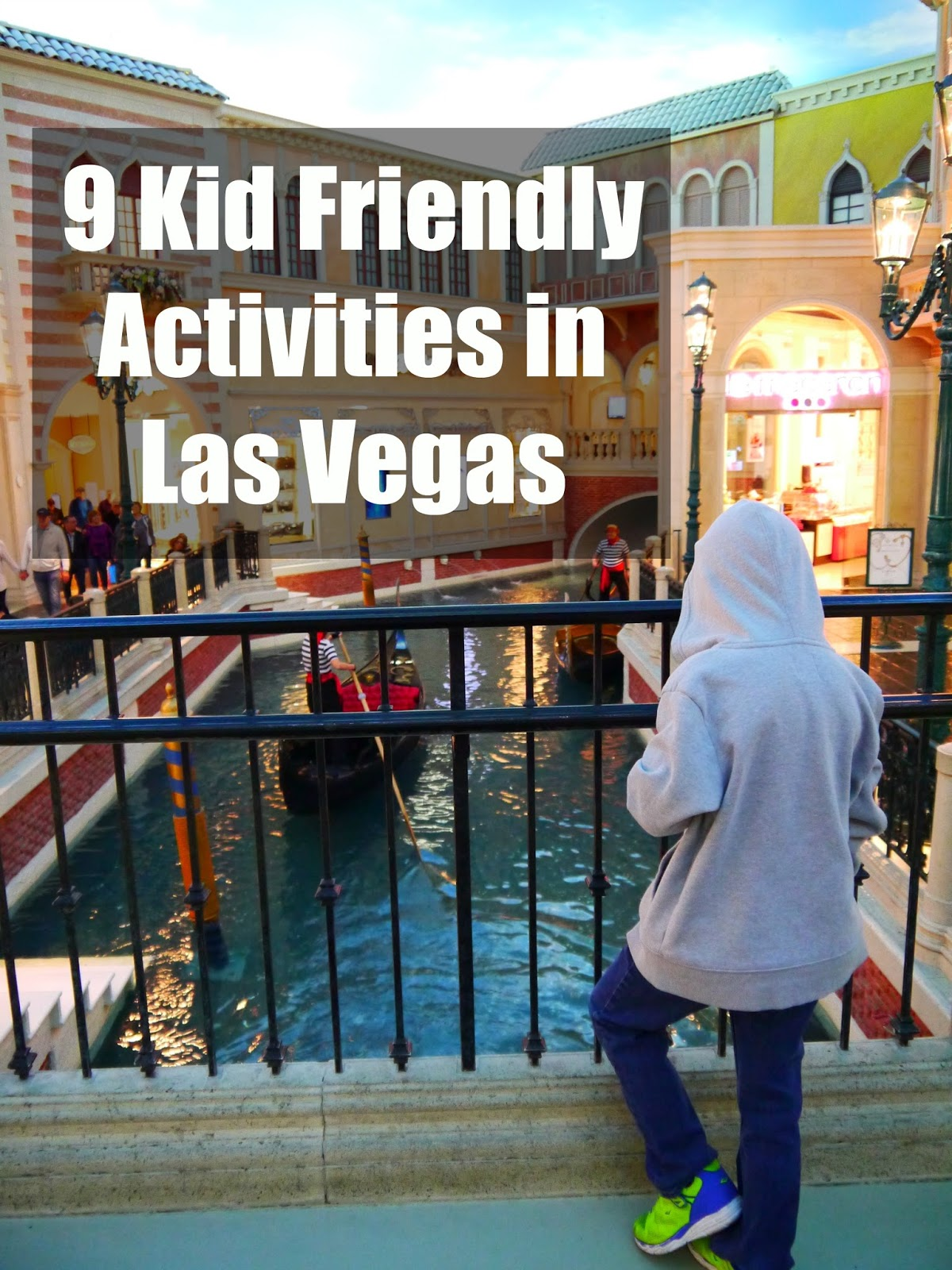 Las Vegas Family Activities: 9 Kid Friendly Activities In Las Vegas