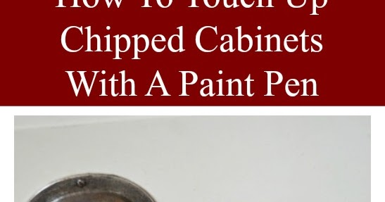 How To Touch Up Chipped Cabinets With A Paint Pen |Exquisitely ...