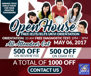 JROOZ FREE IELTS/IELTS UKVI OPEN HOUSE PROMO  Join us on May 6, 2017  Know the basics of IELTS and IELTS UKVI  GET 1000 OFF  Manage Your Goals Today For Your Practice Tomorrow!