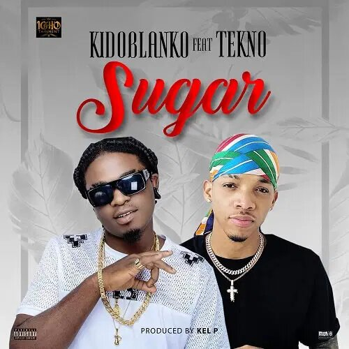 Download Audio   Kido Blanko x Tekno - Sugar