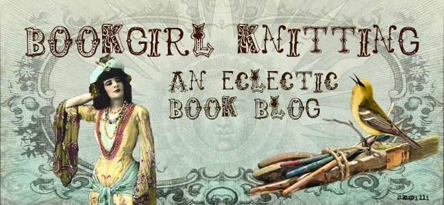 Bookgirl Knitting: The Eclectic Book Blog