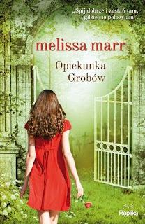 """""""Po prostu...czasami jest trudno być. - receznja książki pt.""""Opiekunka grobów"""" Melissy Marr"""
