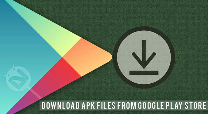 Download APK Files From Google Play Store Directly