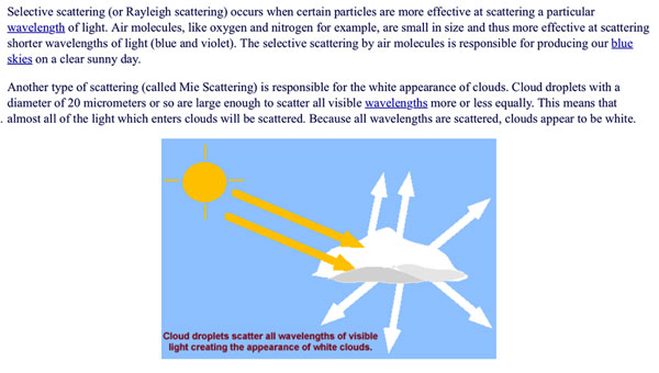 Clouds scatter all wavelengths equally (Source: ww210.atmos.uiuc.edu)