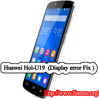 Huawei Hol-U19 Display error Fix (6 MB)