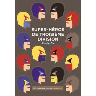 """Couverture de """"Super-héros de troisième division"""" de Charles Yu"""