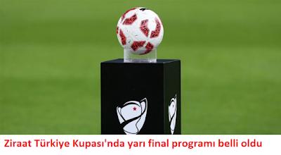 Ziraat Türkiye Kupası'nda yarı final programı belli oldu