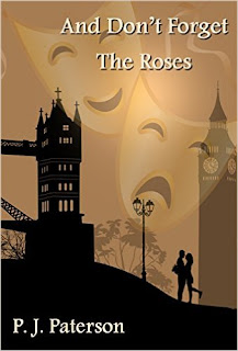 And don't forget the roses - Romantic drama by P. J. Paterson