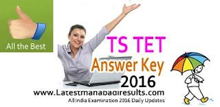Manabadi TS TET Key 2016,TS TET 2016 Answer Key Paper 2,TS TET Preliminary Key 2016