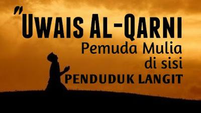 Uwais ialah seorang yang populer fakir Kisah Lain Mengenai Kehidupan Uwais Al-Qorni