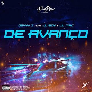 Deyyy Z - De Avanço (feat Lil Boy & Lil Mac)