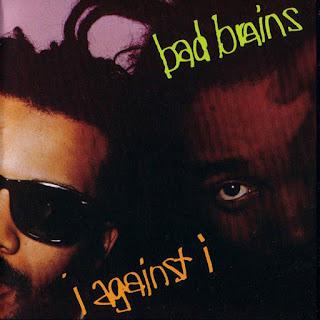 Bad Brains, I Against I