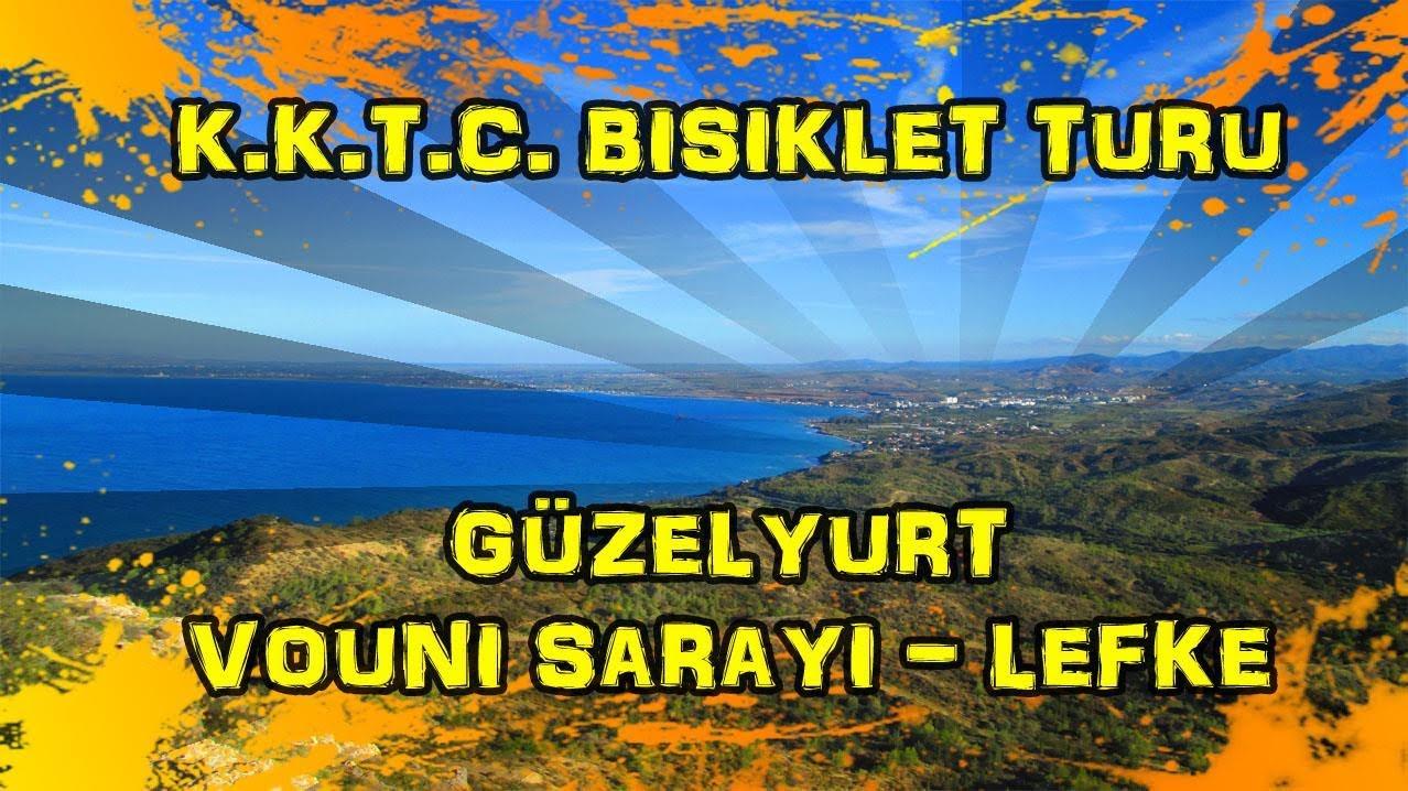 2018/12/13 K.K.T.C. Bisiklet Turu - Güzelyurt ~ Vouni Sarayı ~ Lefke ~ Yeşilyurt