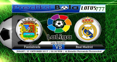 PREDIKSI SKOR Fuenlabrada vs Real Madrid 27 OKTOBER 2017