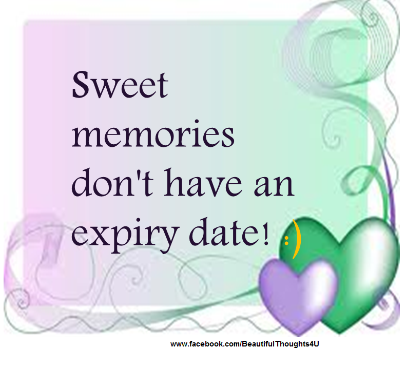 Sweet Memories Quotes And Sayings: Sweet Memories Don't Have An Expiry Date