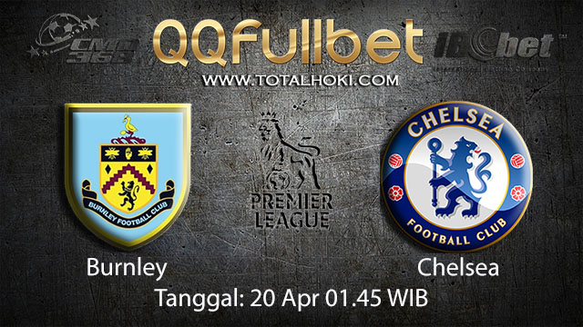 BOLA88 - PREDIKSI TARUHAN BOLA BURNLEY VS CHELSEA 20 APRIL 2018 ( ENGLISH PREMIER LEAGUE )