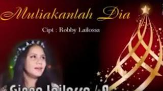 Download Lagu Natal Ginna Lailossa - Muliakanlah Dia