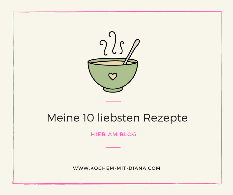 Meine 10 liebsten Rezepte