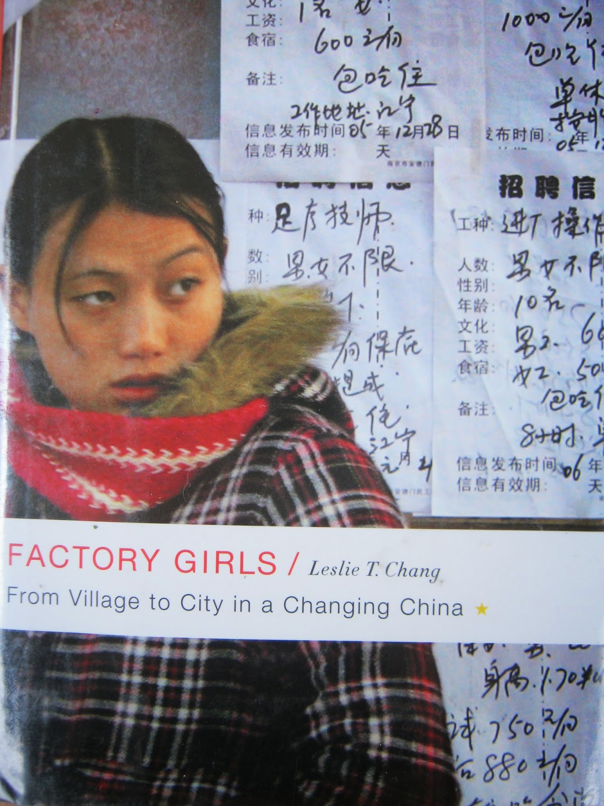 """Factory girls; from village to city in changing China"" by Leslie T. Chang.  Fascinating but often depressing look at modern China, focusing on three  girls ..."
