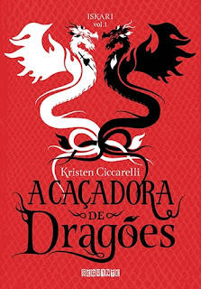 A caçadora de dragões (Iskari, livro 1), de Kristen Ciccarelli