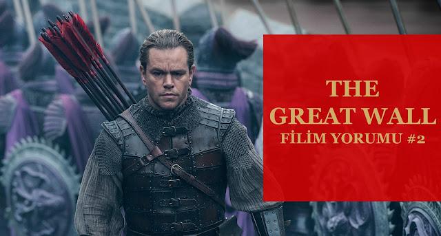 Filim Yorumu #2 - The Great Wall