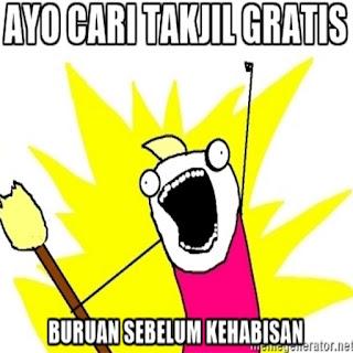 Meme semangat mencari takjil gratis dil bulan ramadhan terbaru buat dp bbm