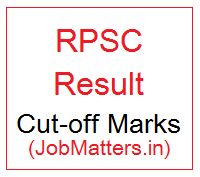 image : RPSC Result 2017 Cut-off Marks @ JobMatters.in