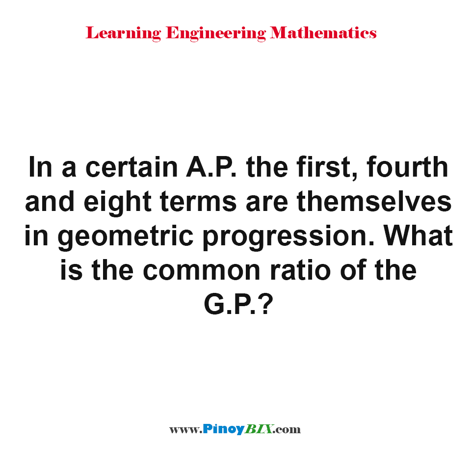 What is the common ratio of the G.P.?