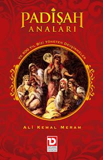 Ali Kemal Meram - Padişah Anaları