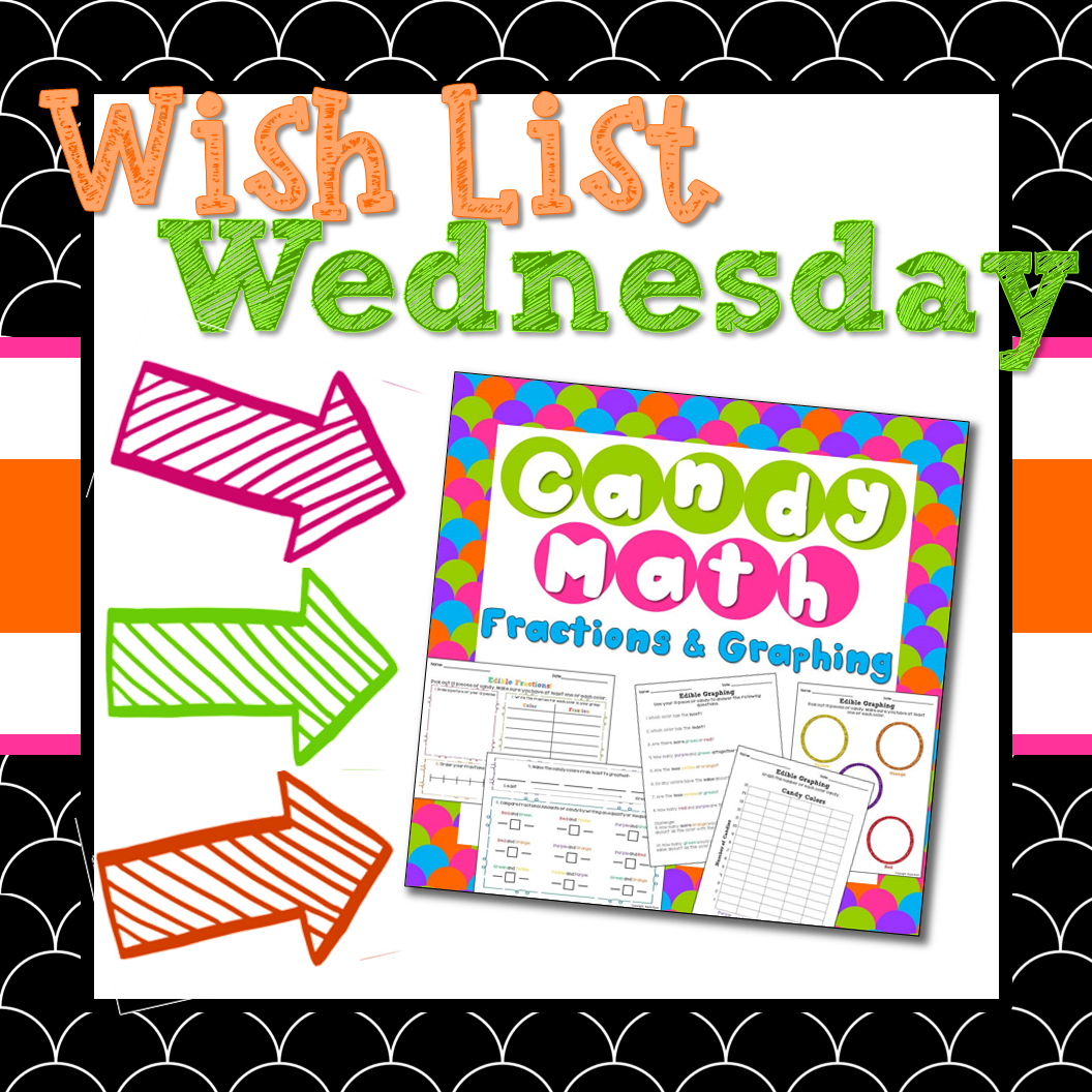The Chalkboard Garden Wish List Wednesday Candy Math Fractions And Graphing