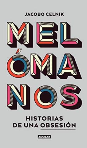 Melómanos: Historias de una obsesión