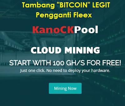 "Tambang Bitcoin ""LEGIT"" KanoCKpool Pengganti Fleex"