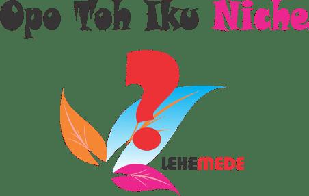 Pengertian Niche Dalam Ilmu Blogging
