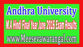Andhra University M.A Hindi Final Year June 2016 Exam Results
