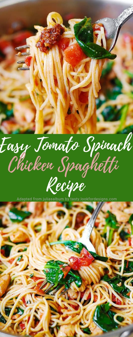 Easy Tomato Spinach Chicken Spaghetti Recipe