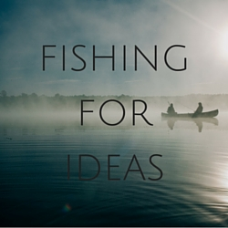 Fishing for Ideas