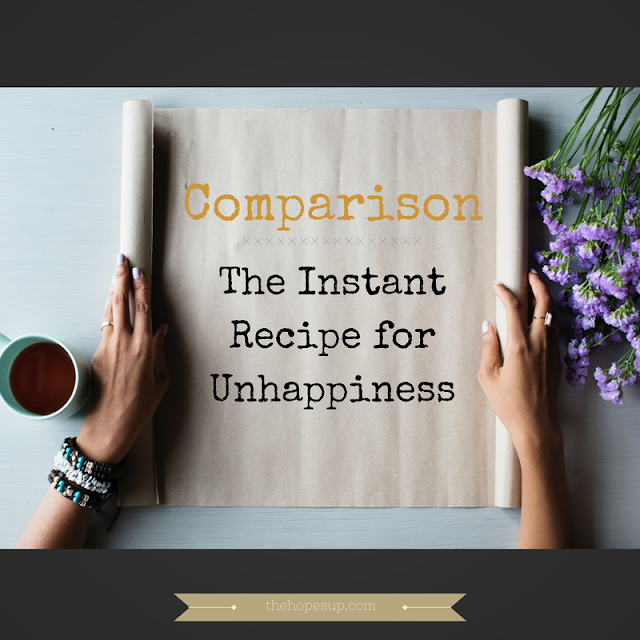 comparison is the instant recipe of unhappiness