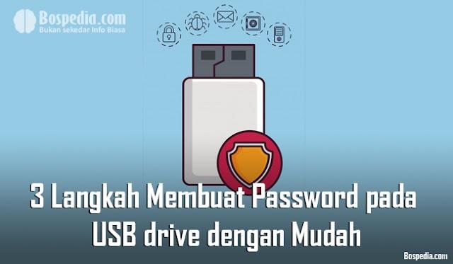 3 Langkah Menciptakan Password Pada Usb Drive Dengan Mudah