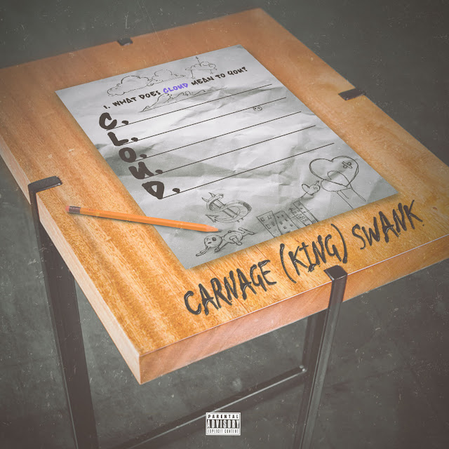 Album of the Week: Carnage (King) Swank - C.L.O.U.D