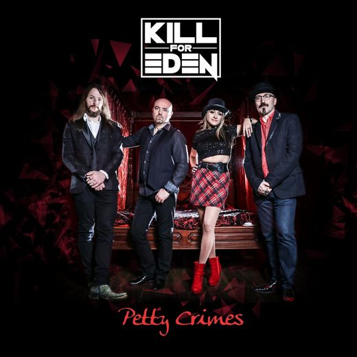 KILL FOR EDEN - Petty Crimes (2017) full